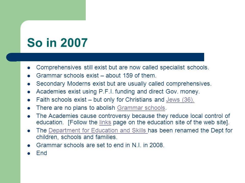 So in 2007 Comprehensives still exist but are now called specialist schools.