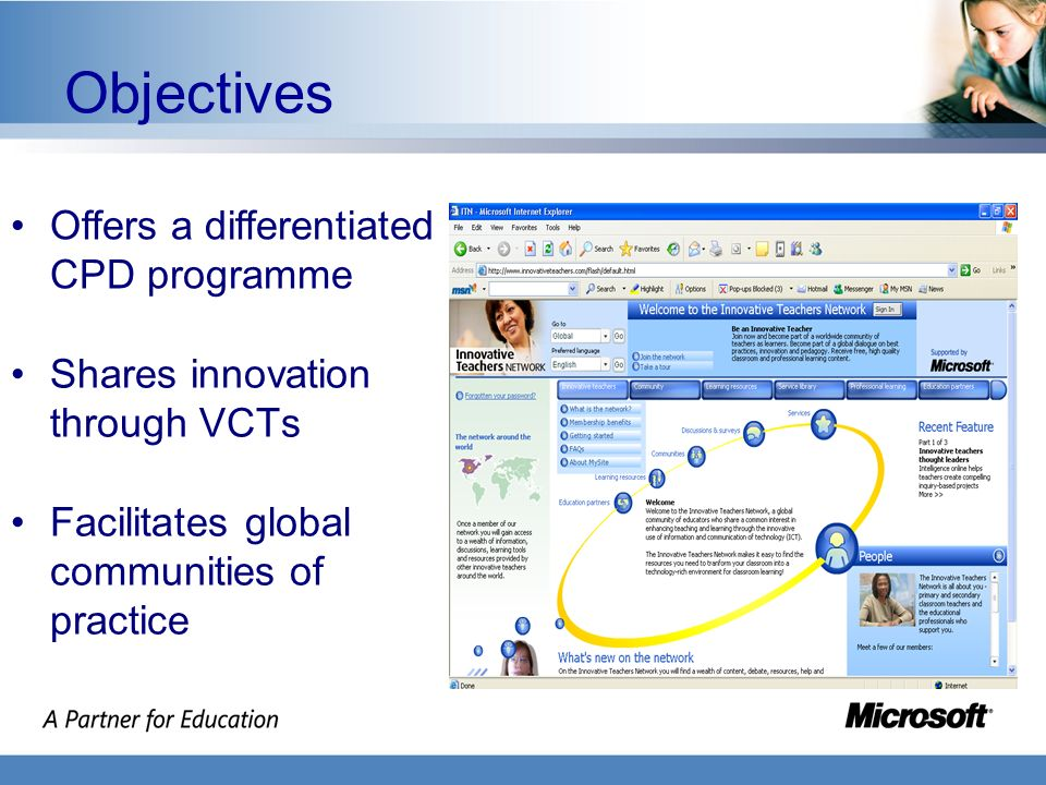 Learner Creator Developer Objectives Shares innovation through VCTs Facilitates global communities of practice Offers a differentiated CPD programme