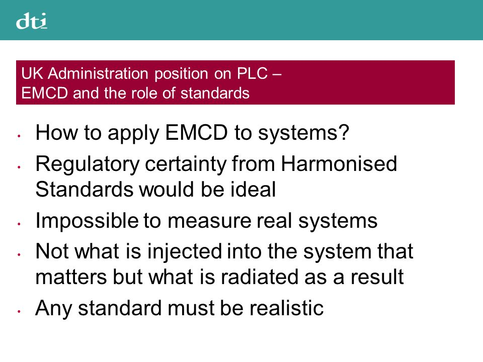 UK Administration position on PLC – EMCD and the role of standards How to apply EMCD to systems.
