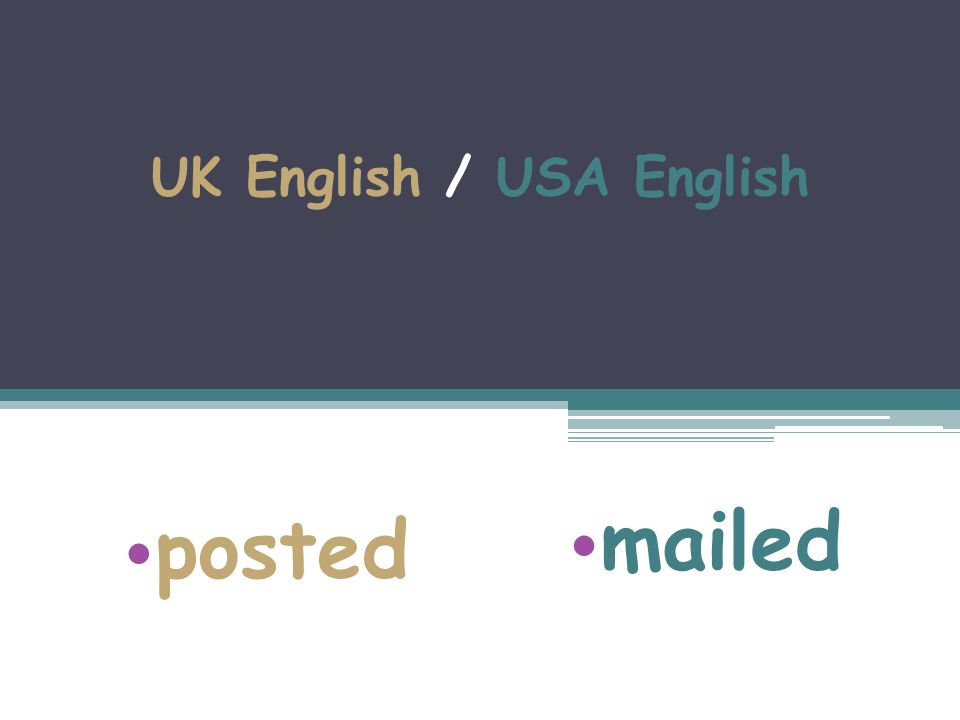 UK English / USA English posted mailed