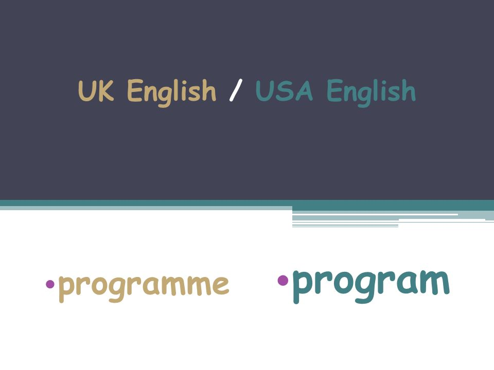 UK English / USA English programme program
