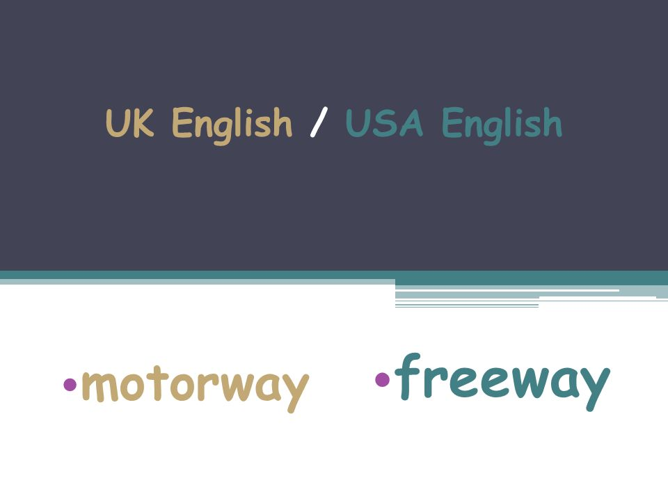 UK English / USA English motorway freeway