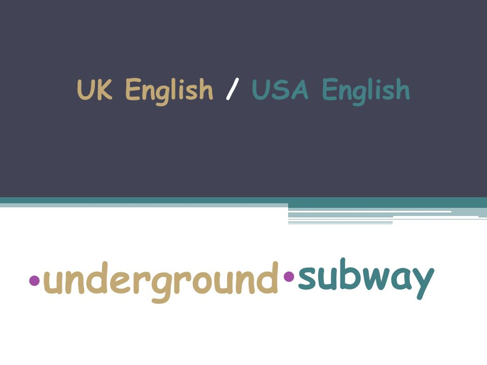 UK English / USA English underground subway