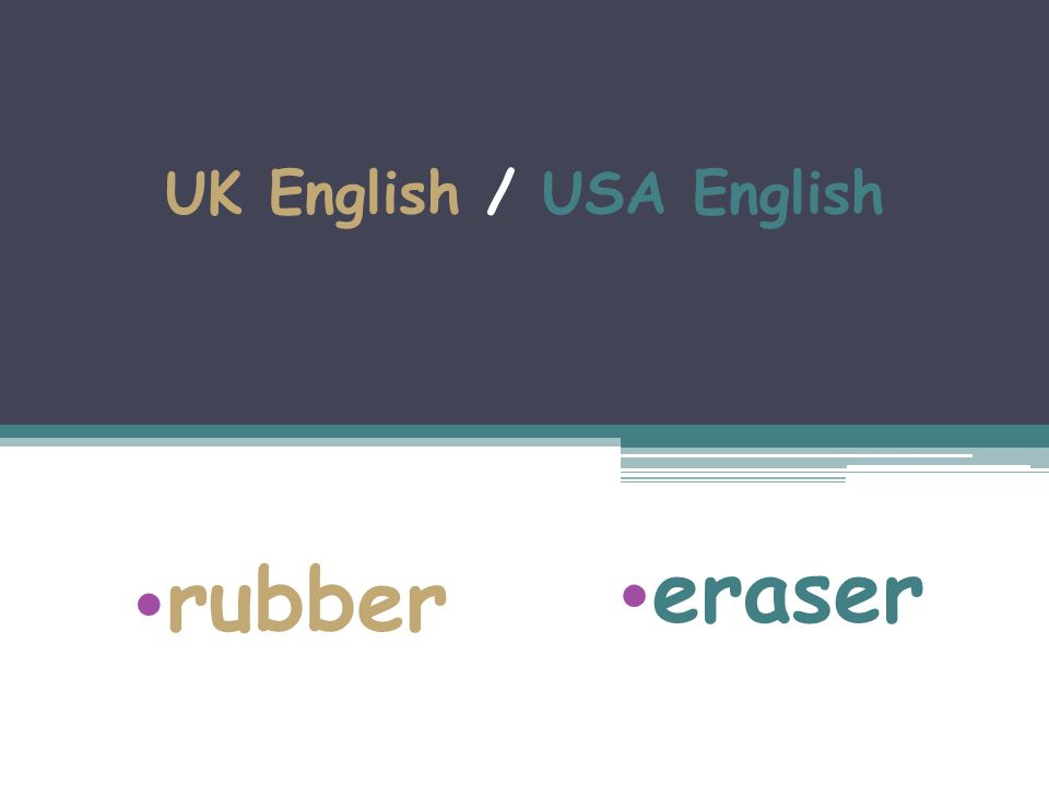 UK English / USA English rubber eraser