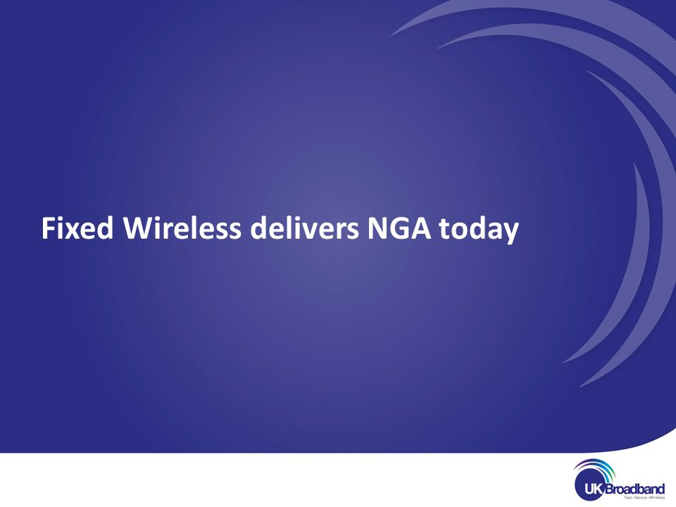 Fixed Wireless delivers NGA today