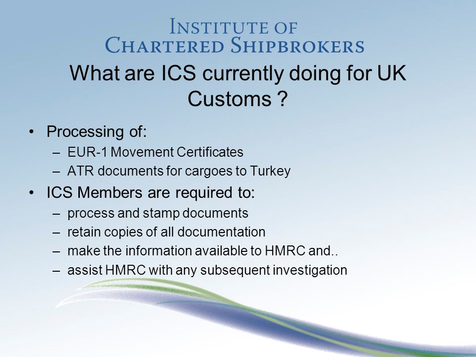 What are ICS currently doing for UK Customs .