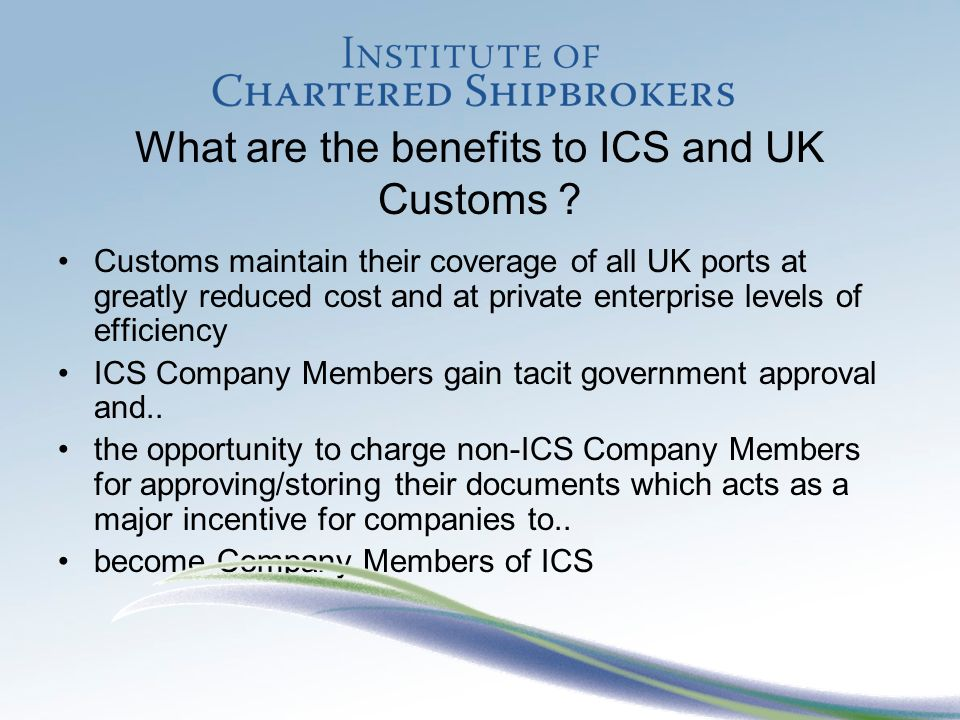 What are the benefits to ICS and UK Customs .