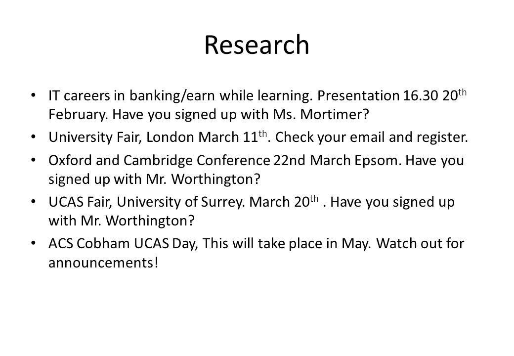 Research IT careers in banking/earn while learning.