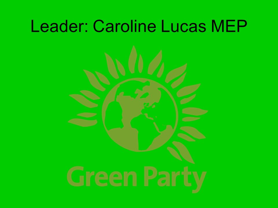 Leader: Caroline Lucas MEP