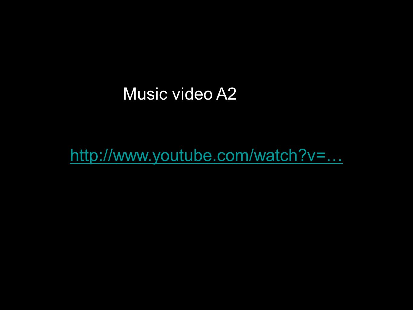 http://www.youtube.com/watch?v=… Music video A2