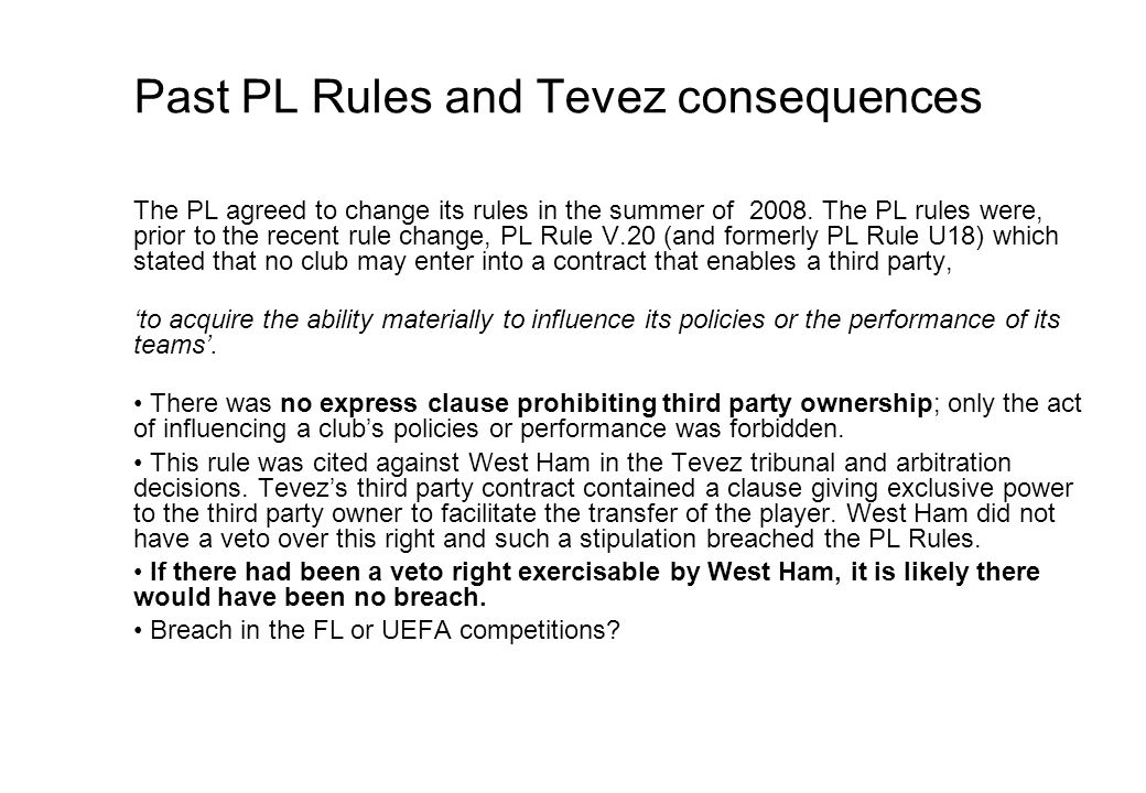 Past PL Rules and Tevez consequences The PL agreed to change its rules in the summer of 2008.