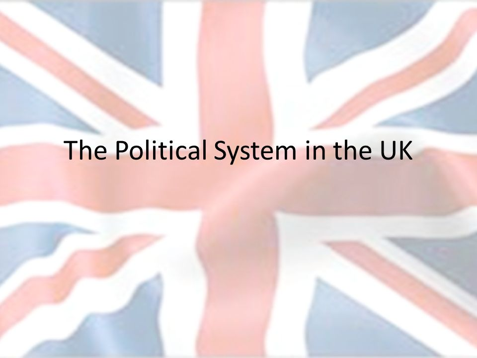 After this week you should -Be able to explain the basic characteristics of the British system of government.