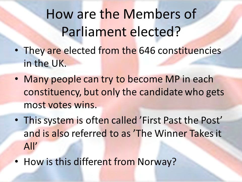 How are the Members of Parliament elected? They are elected from the 646 constituencies in the UK. Many people can try to become MP in each constituen