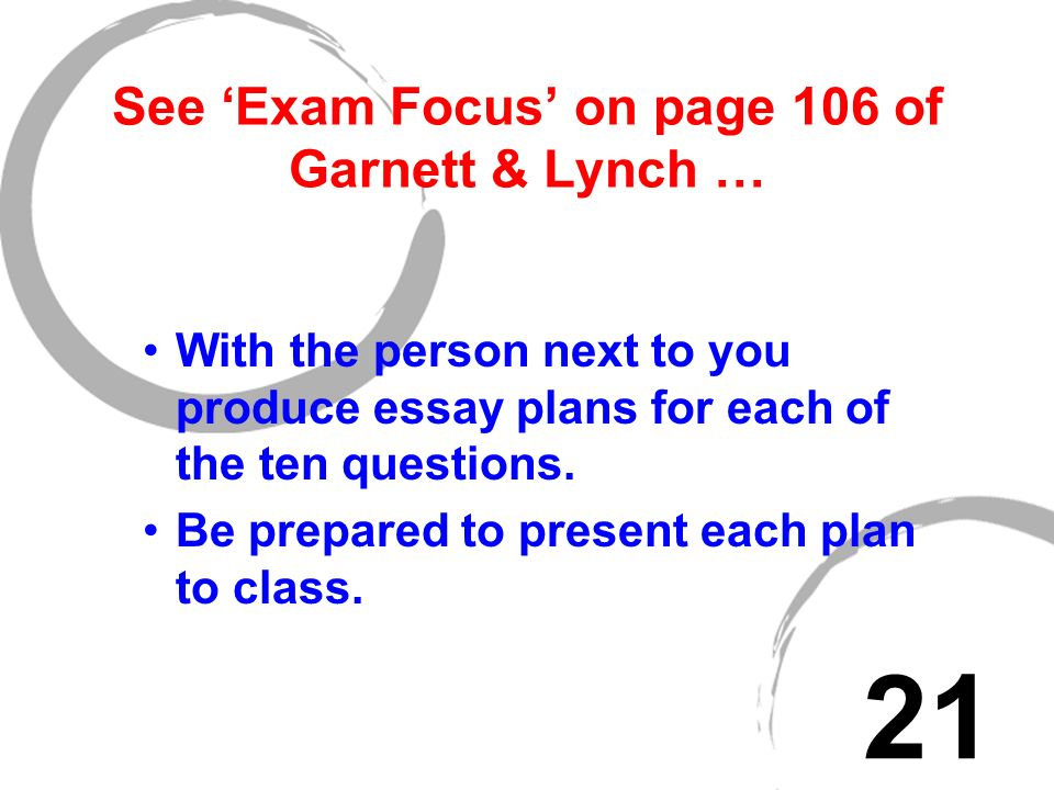With the person next to you produce essay plans for each of the ten questions.