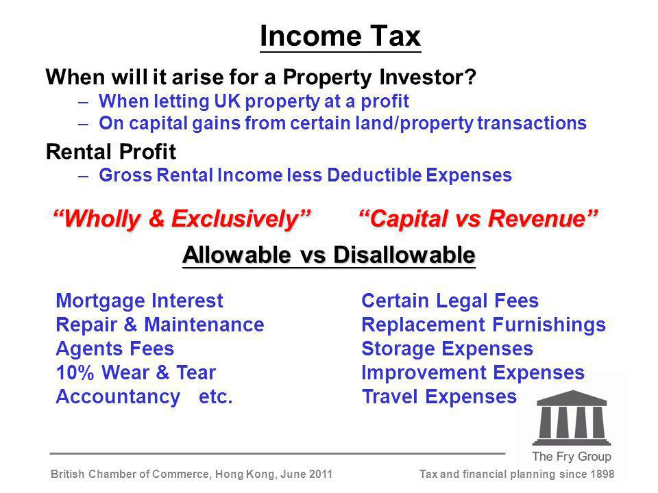 Tax and financial planning since 1898British Chamber of Commerce, Hong Kong, June 2011 Income Tax When will it arise for a Property Investor.