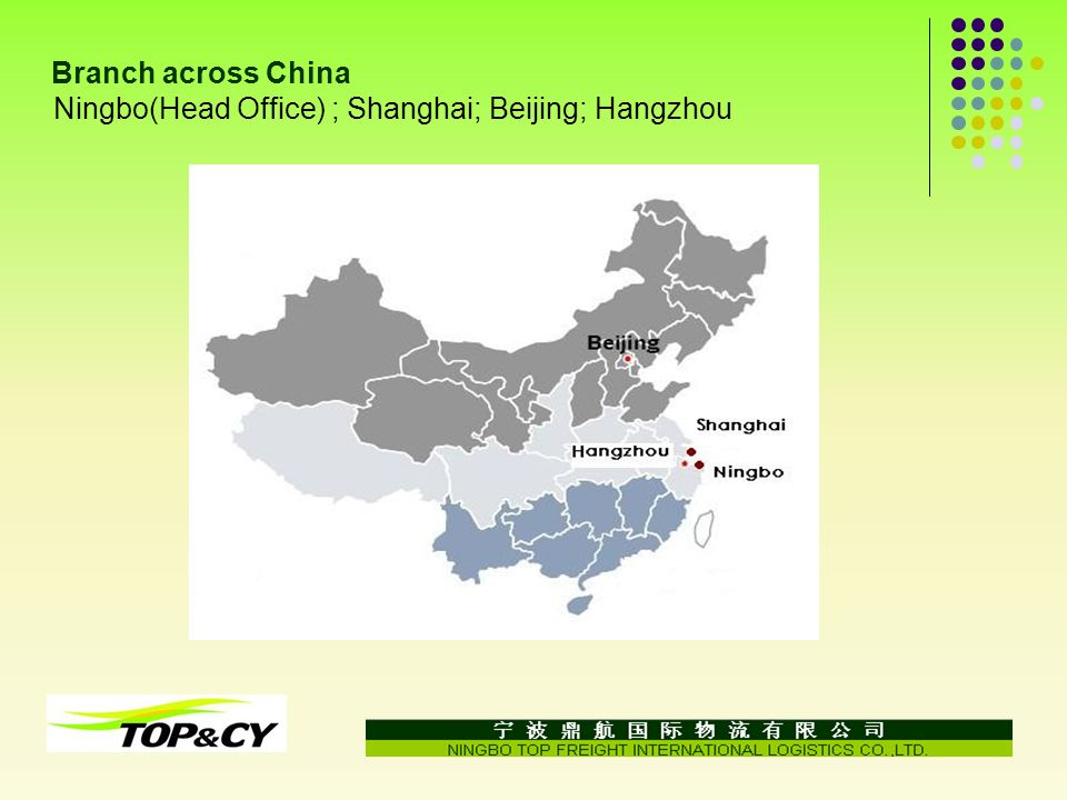 Branch across China Ningbo(Head Office) ; Shanghai; Beijing; Hangzhou