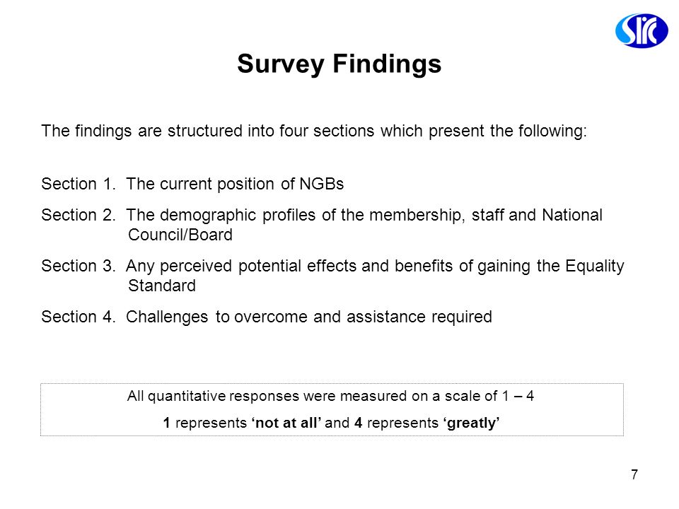 7 Survey Findings The findings are structured into four sections which present the following: Section 1. The current position of NGBs Section 2. The d