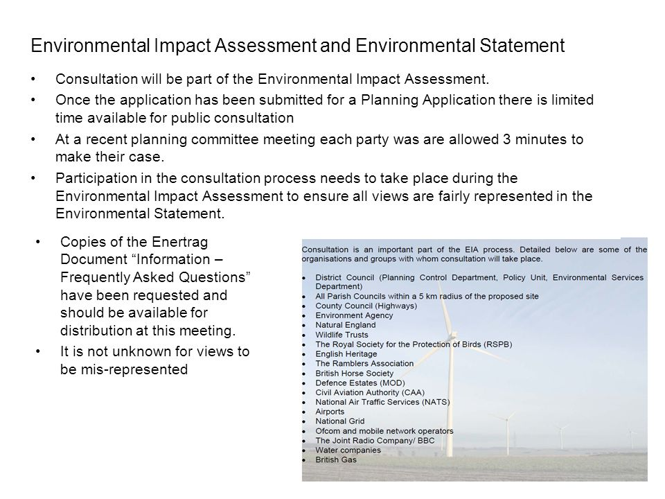 Environmental Impact Assessment and Environmental Statement Consultation will be part of the Environmental Impact Assessment. Once the application has
