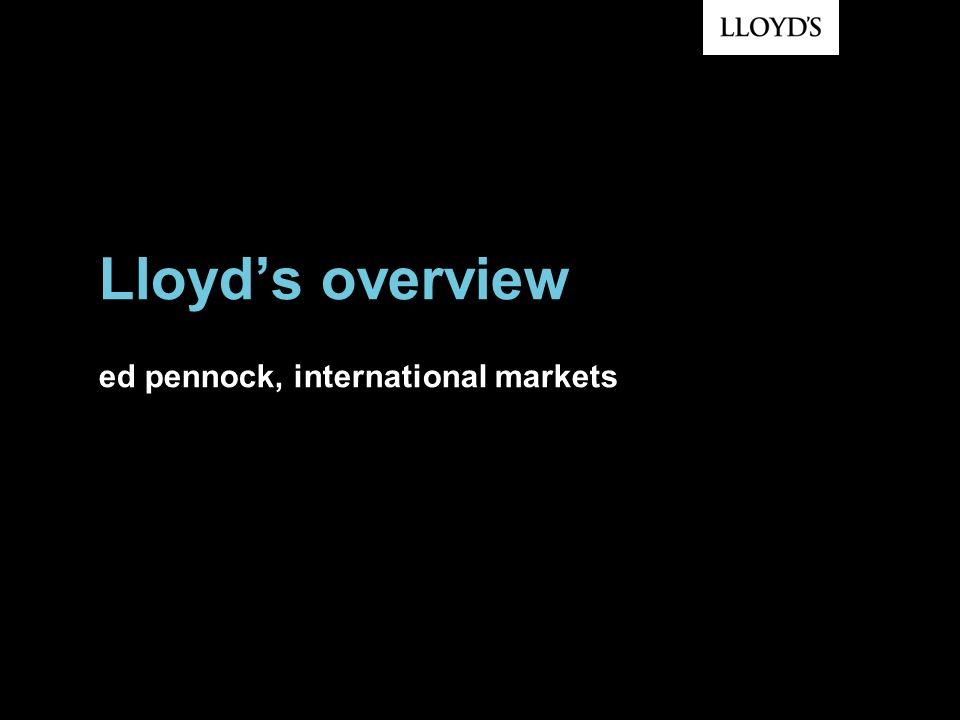 Lloyds overview ed pennock, international markets