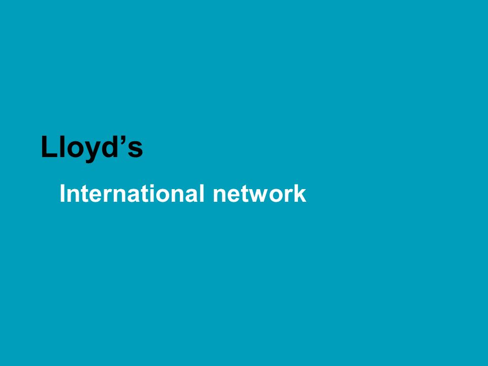 © Lloyds Lloyds International network