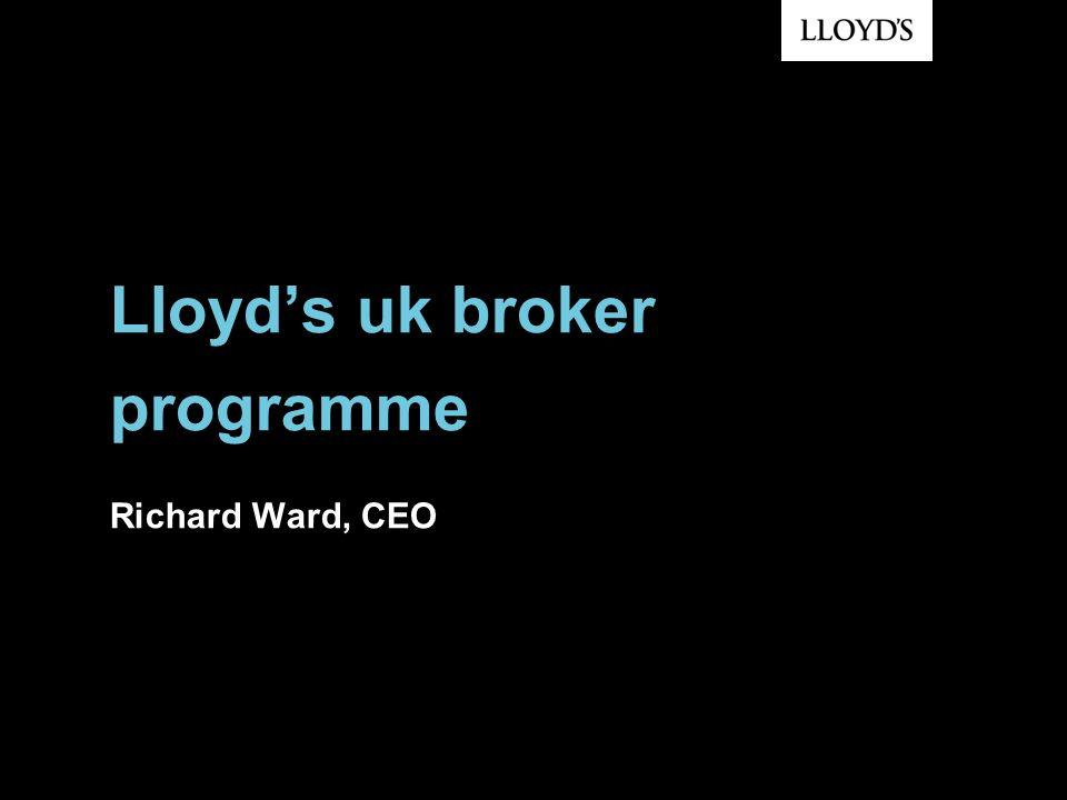 Lloyds uk broker programme Richard Ward, CEO