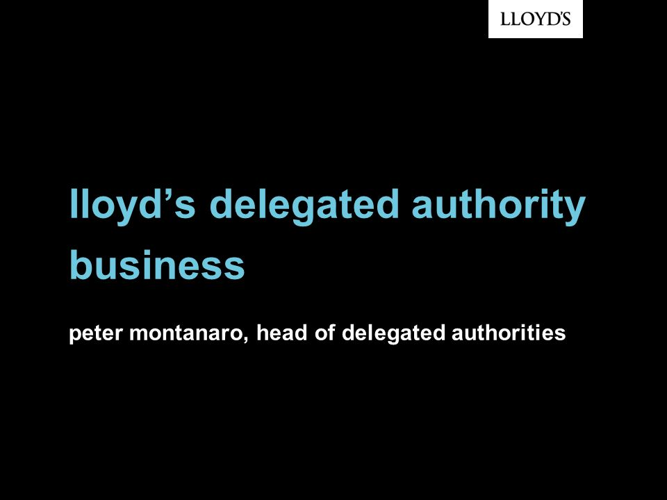 lloyds delegated authority business peter montanaro, head of delegated authorities