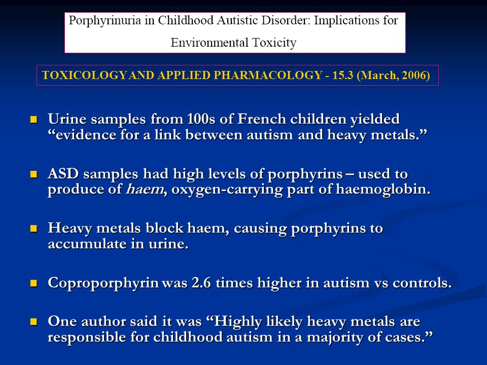 Urine samples from 100s of French children yielded evidence for a link between autism and heavy metals.