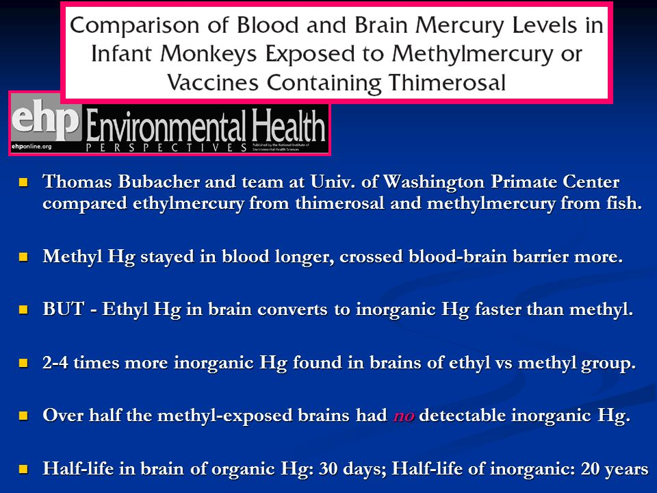 Thomas Bubacher and team at Univ. of Washington Primate Center compared ethylmercury from thimerosal and methylmercury from fish. Thomas Bubacher and