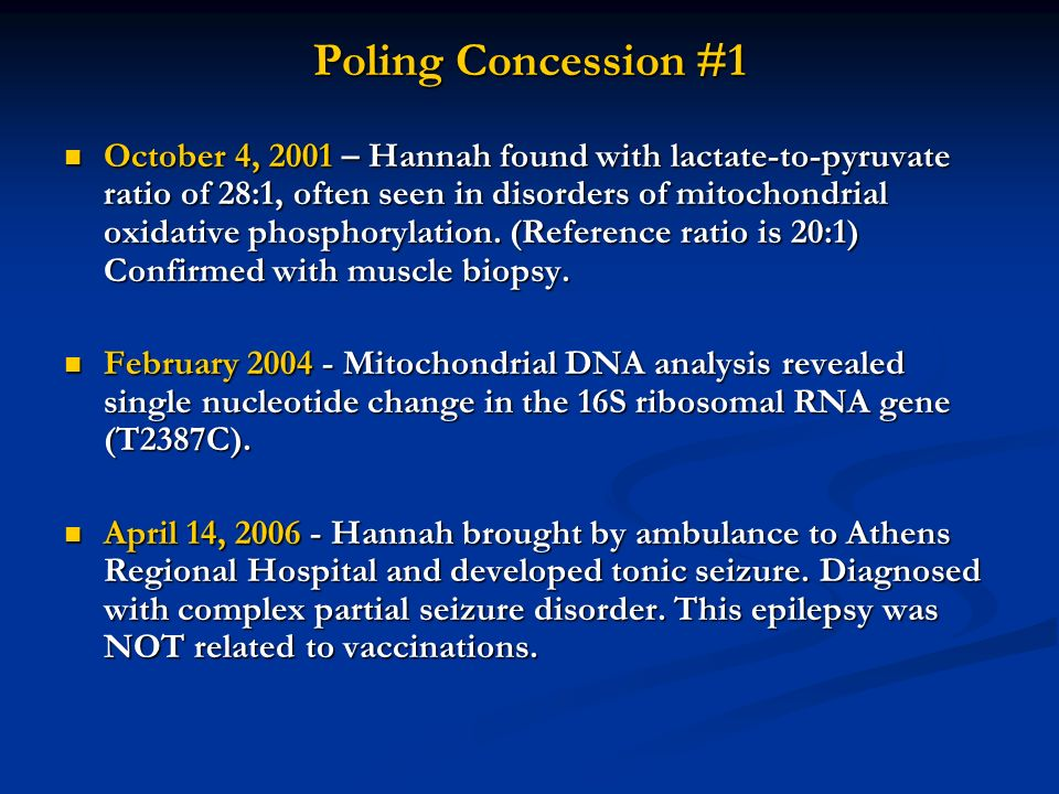 Poling Concession #1 October 4, 2001 – Hannah found with lactate-to-pyruvate ratio of 28:1, often seen in disorders of mitochondrial oxidative phosphorylation.