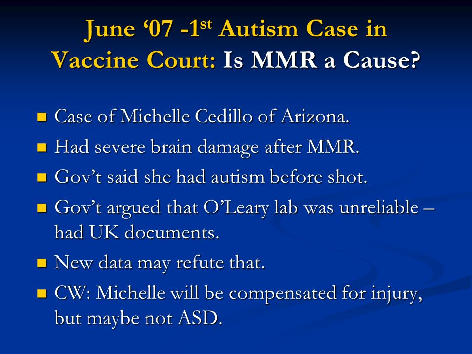 June 07 -1 st Autism Case in Vaccine Court: Is MMR a Cause.