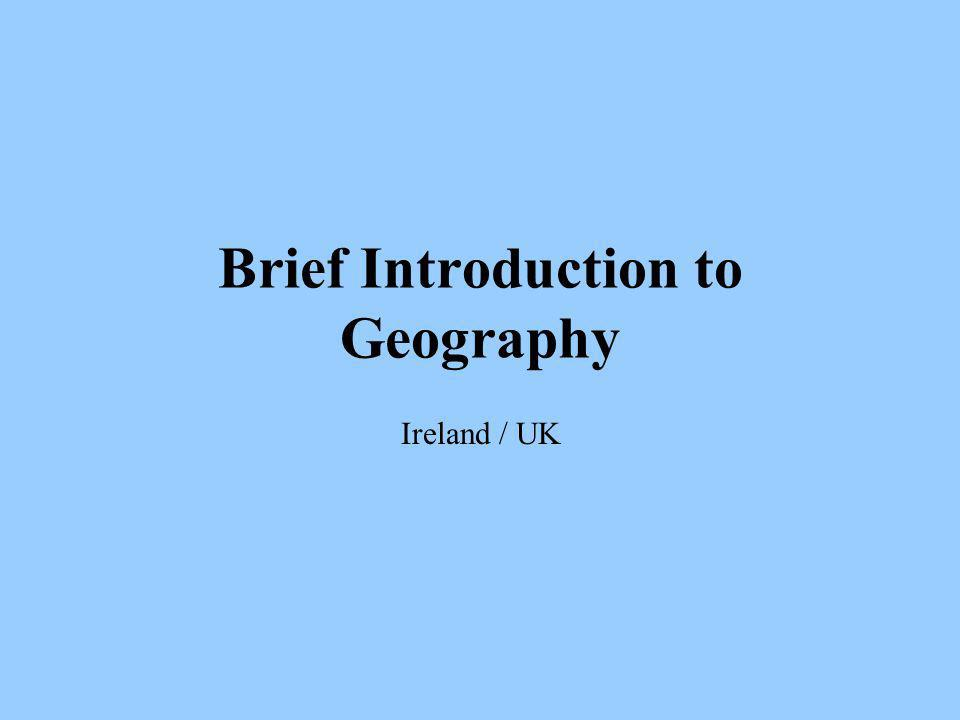 Brief Introduction to Geography Ireland / UK