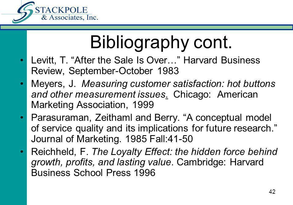 42 Levitt, T. After the Sale Is Over… Harvard Business Review, September-October 1983 Meyers, J.