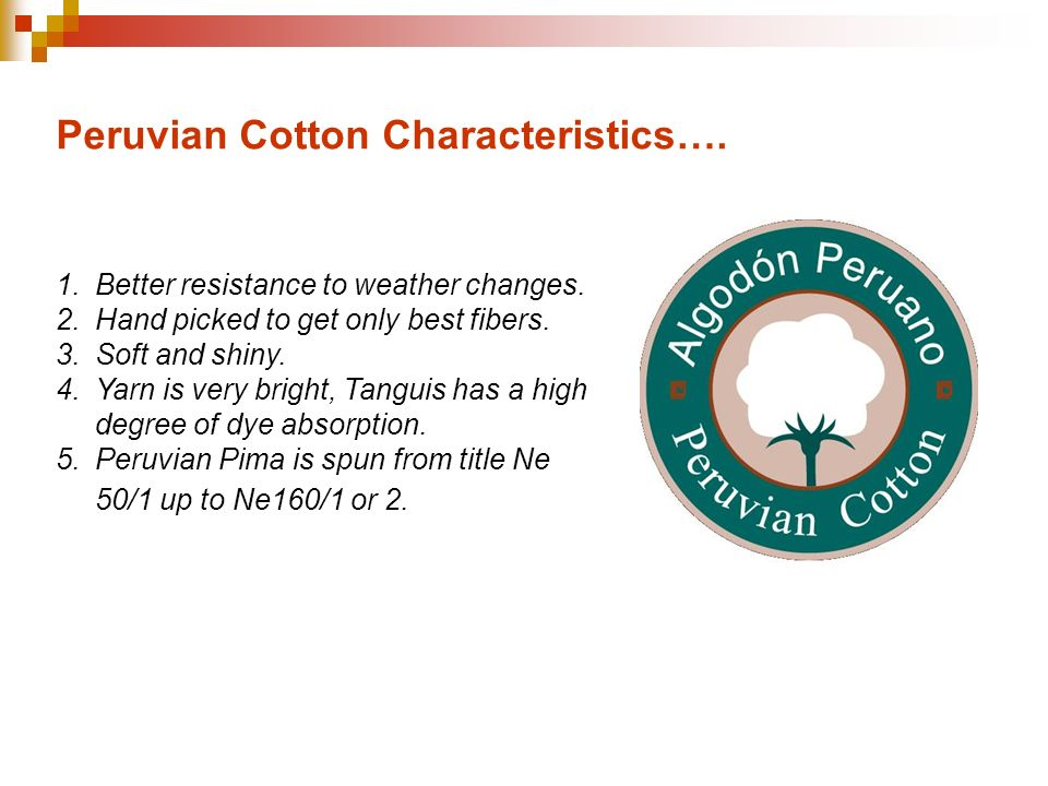 1.Better resistance to weather changes.2.Hand picked to get only best fibers.