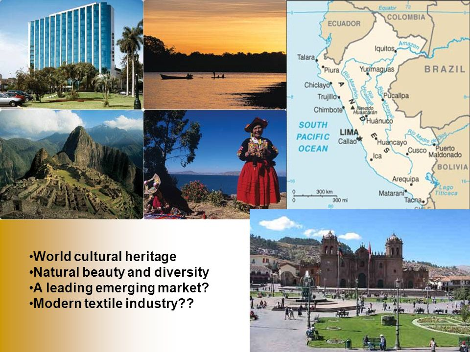 World cultural heritage Natural beauty and diversity A leading emerging market? Modern textile industry??