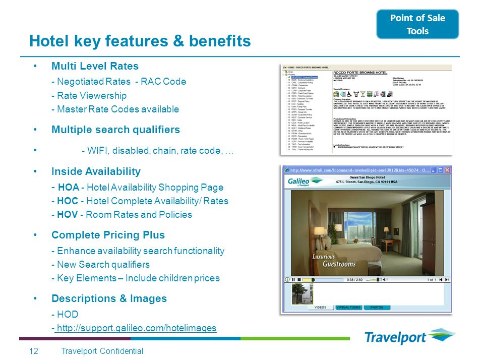 Hotel key features & benefits Multi Level Rates - Negotiated Rates - RAC Code - Rate Viewership - Master Rate Codes available Multiple search qualifie