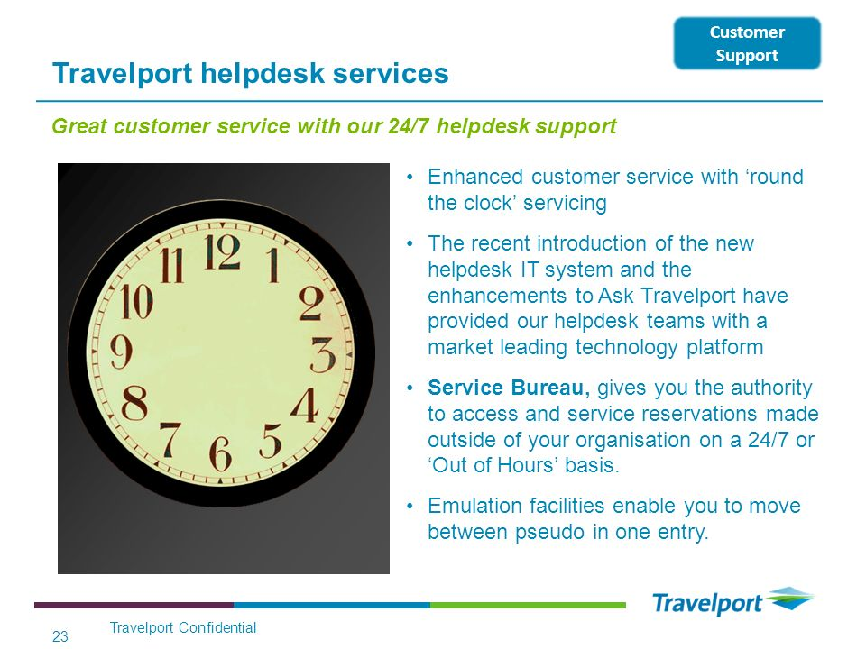 Travelport helpdesk services Enhanced customer service with round the clock servicing The recent introduction of the new helpdesk IT system and the en