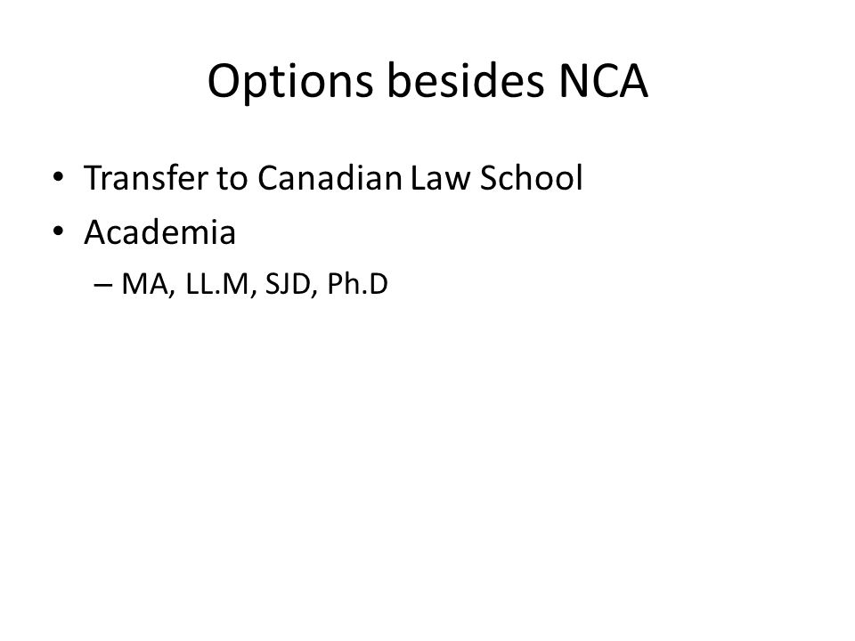 Options besides NCA Transfer to Canadian Law School Academia – MA, LL.M, SJD, Ph.D