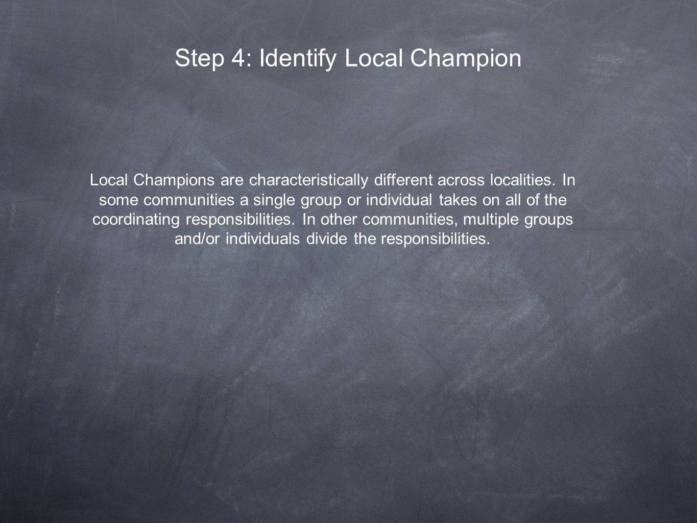 Step 4: Identify Local Champion Local Champions are characteristically different across localities.