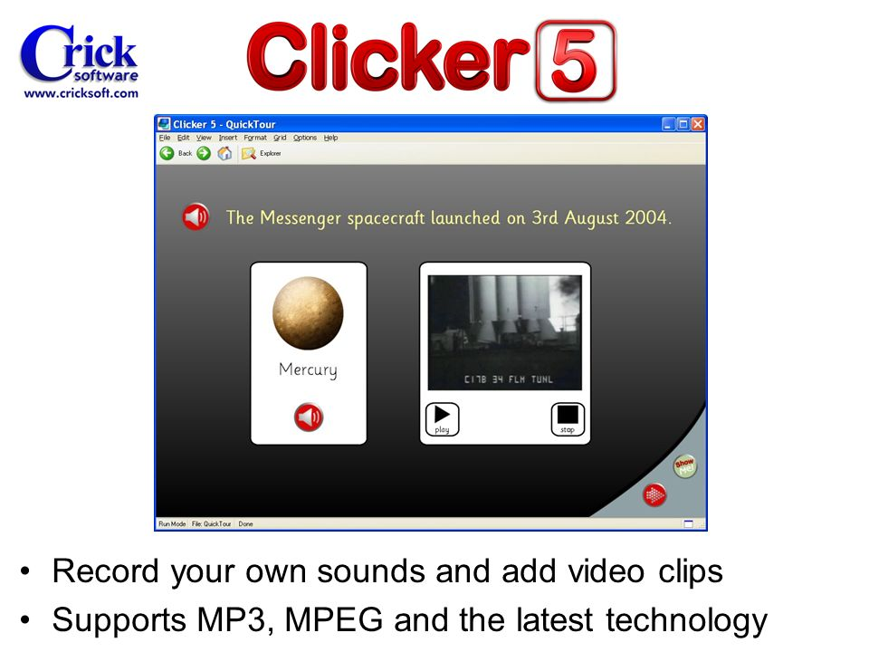 Record your own sounds and add video clips Supports MP3, MPEG and the latest technology