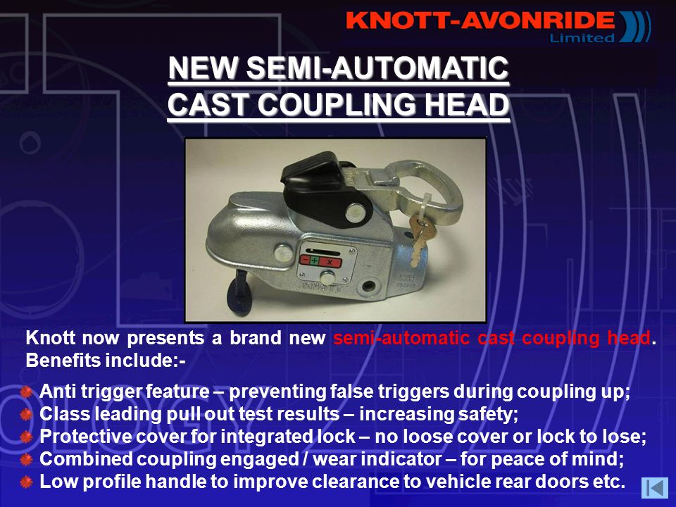 NEW SEMI-AUTOMATIC CAST COUPLING HEAD Anti trigger feature – preventing false triggers during coupling up; Class leading pull out test results – incre