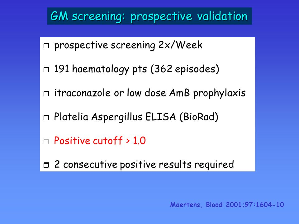 Sensitivity Specificity BMT88.6%97.5% Paediatric100%89.9% Overall90.5%94% GM detection preceded: radiological signs in 31/48 (64.6%) by mean of 8.4days clinical signs in 18/48 (39.6%) by mean of 6.9days Good diagnostic value when increasing titre on 2 consecutive samples Repeated negative = strong argument against IA False positives.