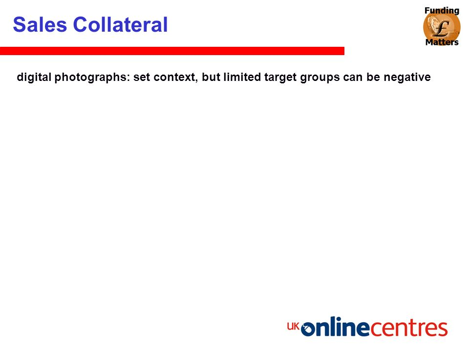 Sales Collateral digital photographs: set context, but limited target groups can be negative