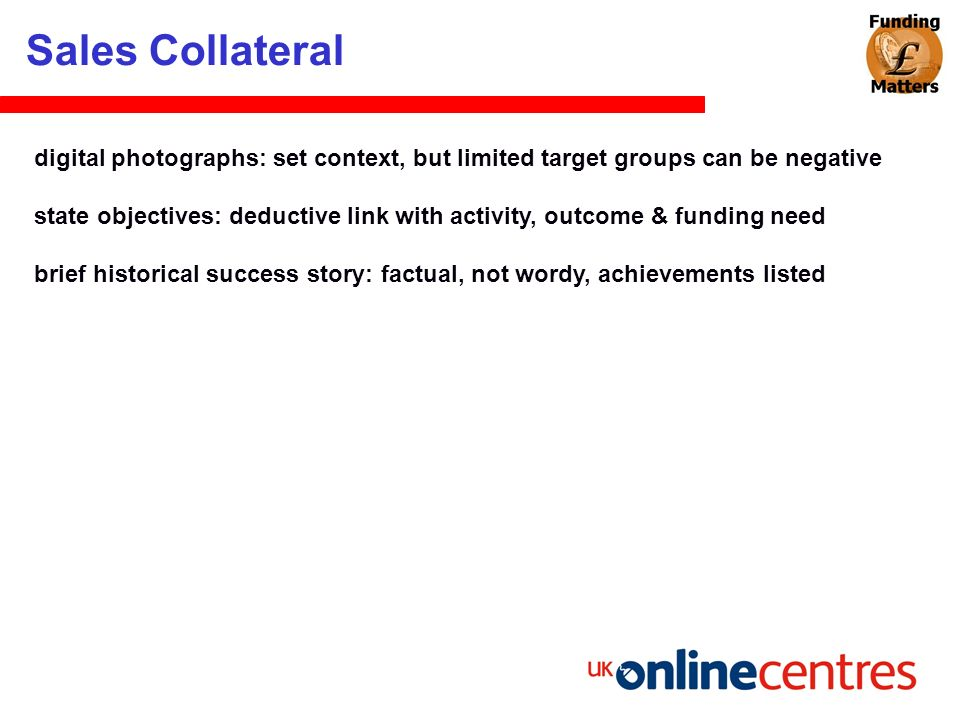 Sales Collateral digital photographs: set context, but limited target groups can be negative state objectives: deductive link with activity, outcome &
