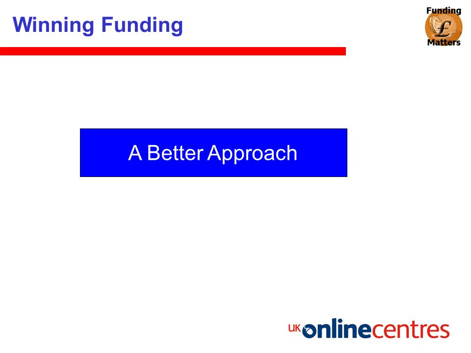 Winning Funding A Better Approach