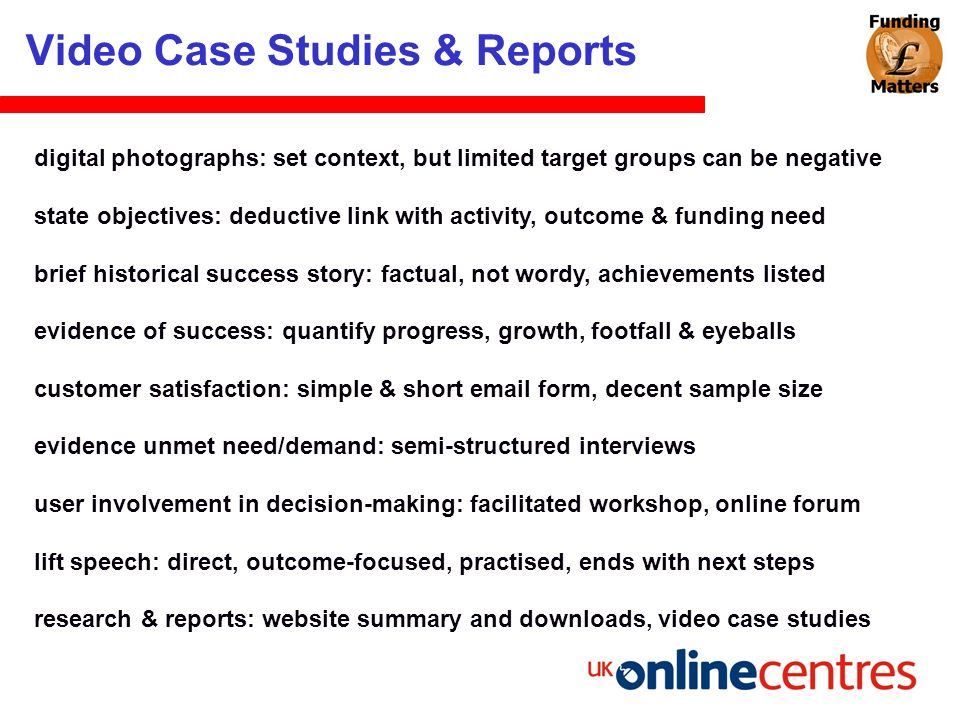 digital photographs: set context, but limited target groups can be negative state objectives: deductive link with activity, outcome & funding need bri