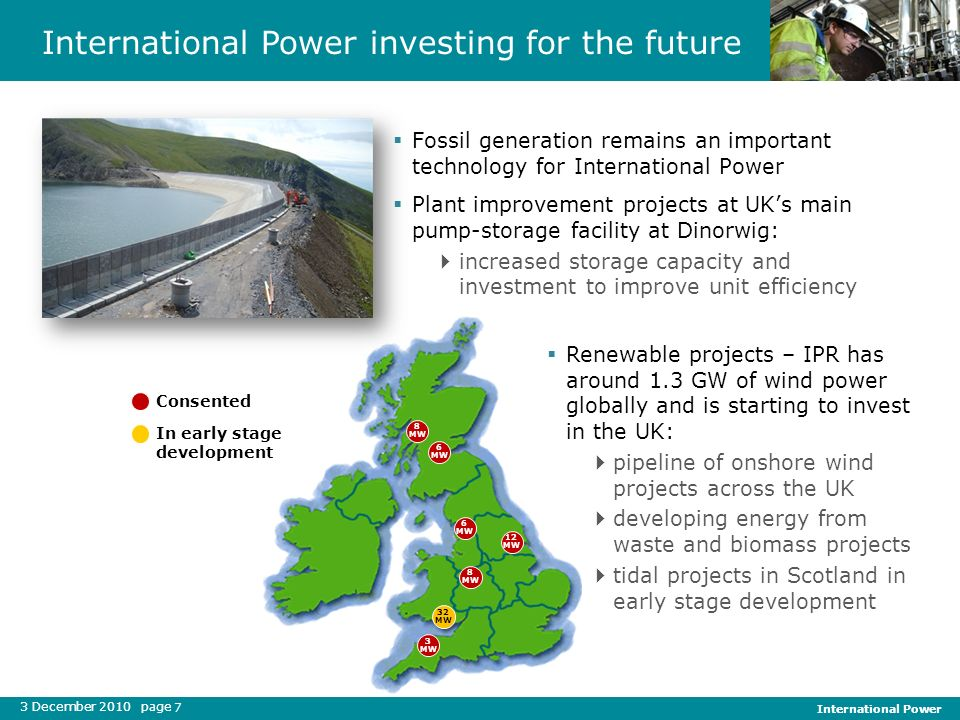 3 December 2010 page International Power 7 International Power investing for the future In early stage development Consented Fossil generation remains