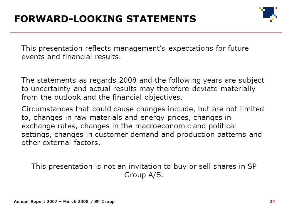 24 Annual Report 2007 – March 2008 / SP Group FORWARD-LOOKING STATEMENTS This presentation reflects managements expectations for future events and financial results.