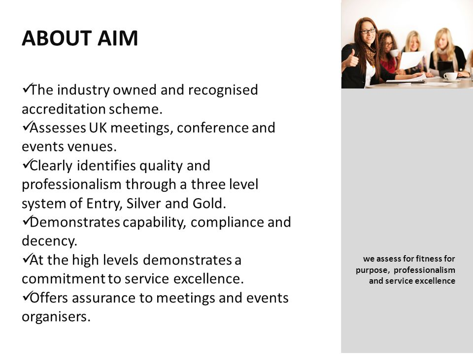 ABOUT AIM The industry owned and recognised accreditation scheme.