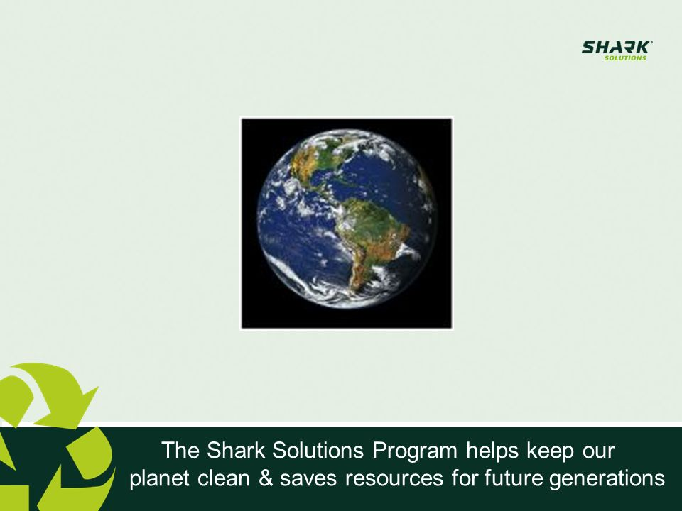 The Shark Solutions Program helps keep our planet clean & saves resources for future generations
