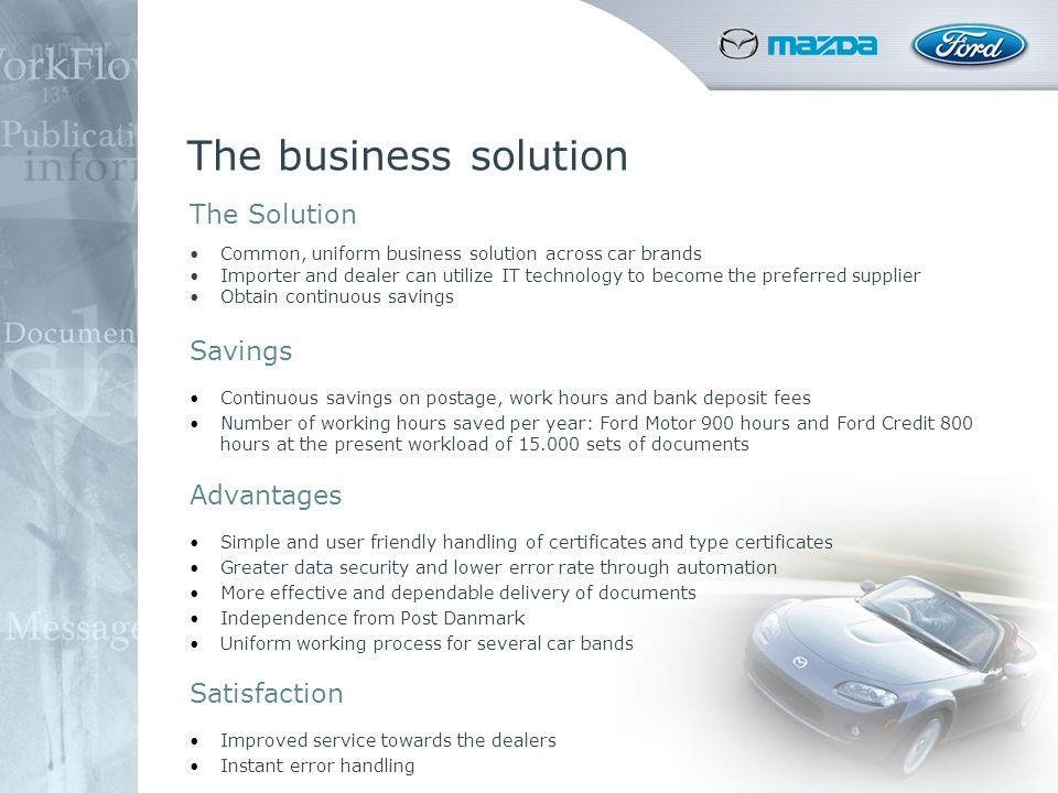 The business solution The Solution Common, uniform business solution across car brands Importer and dealer can utilize IT technology to become the pre